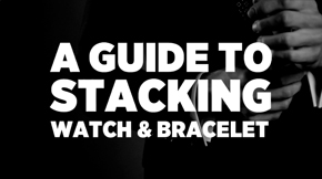 A-Guide-To-Stacking-Watch-&-Bracelet